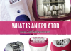 What is an Epilator And Do Epilators Really Work?